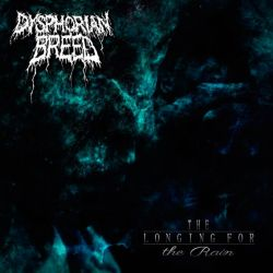 Reviews for Dysphorian Breed - The Longing for the Rain