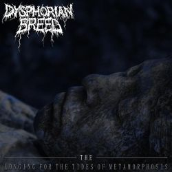 Dysphorian Breed - The Longing for the Tides of Metamorphosis