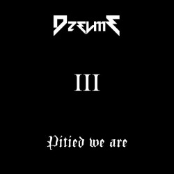 Reviews for Dzelme - Pitied We Are