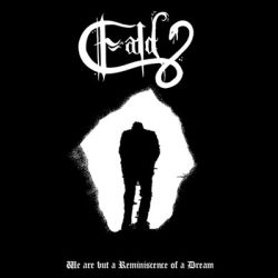 Eald - We are but a Reminiscence of a Dream