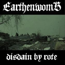 Earthenwomb - Disdain by Rote