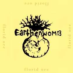 Earthenwomb - Florid Ore