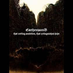 Earthenwomb - That Rotting Ambition, That Extinguished Hope