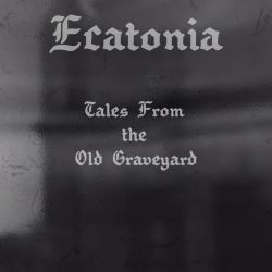 Ecatonia - Tales from the Old Graveyard