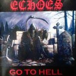 Echoes - Go to Hell