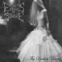Echoes of Silence - Thy Darkest Desires