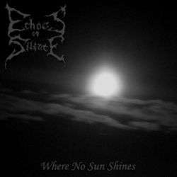 Echoes of Silence - Where No Sun Shines