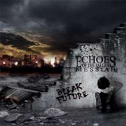 Echoes of the Fallen Messiah - Bleak Future