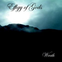 Effigy of Gods - Wrath