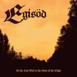 Egisöd - As the Sun Died in the Arms of the Night