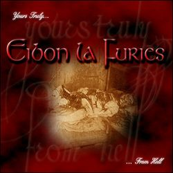 Eibon la Furies - Yours Truly... from Hell