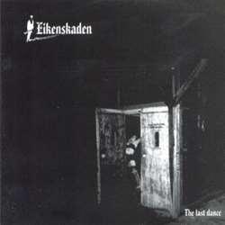 Eikenskaden - The Last Dance