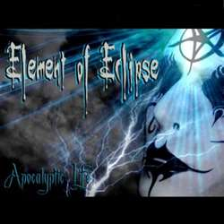 Element of Eclipse - Apocalyptic Life