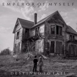 Emperor of Myself - Destined to Fail
