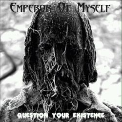 Reviews for Emperor of Myself - Question Your Existence