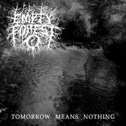 Empty Forest - Tomorrow Means Nothing