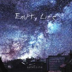 Empty Life - Satellite