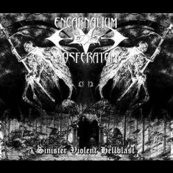 Encarnalium Nosferatum - Sinister Violent Hellblast