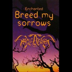 Enchanted - Breed My Sorrows