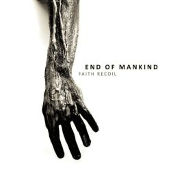 End of Mankind - Faith Recoil