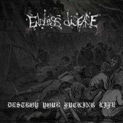 Endless Disease - Destroy Your Fucking Life