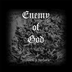 Enemy of God - Masacre y Barbarie