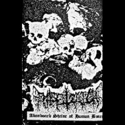 Entsetzlich - Abandoned Shrine of Human Bones