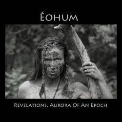 Reviews for Éohum - Revelations, Aurora of an Epoch
