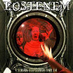 Eostenem - I Scream You Suffer They Die