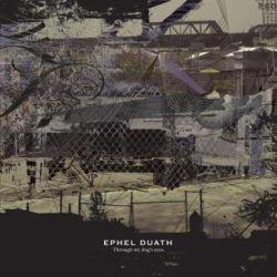 Ephel Duath - Through My Dog's Eyes