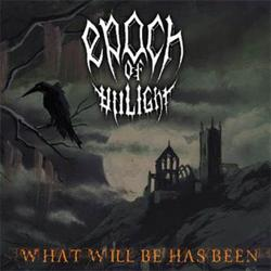 Epoch of Unlight - What Will Be Has Been