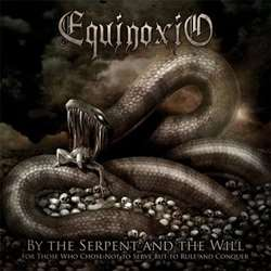 Review for Equinoxio - By the Serpent and the Will (for Those Who Chose Not to Serve, but to Rule and to Conquer)
