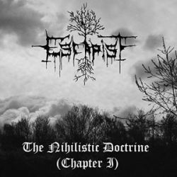 Escapist - The Nihilistic Doctrine (Chapter I)