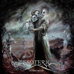 Reviews for Esoteric - A Pyrrhic Existence