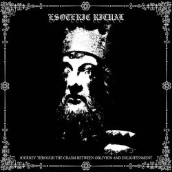 Esoteric Ritual - Journey Through the Chasm Between Oblivion and Enlightenment