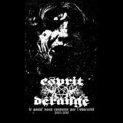 Esprit Dérangé - Le Passé Nous Consume par l'Obscurité (2005-2010)