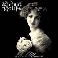 Eternal Griefs - Blanche Monnier