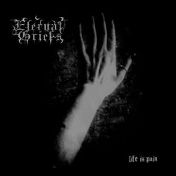 Reviews for Eternal Griefs - Life Is Pain