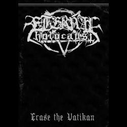 Eternal Holocaust - Erase the Vatikan