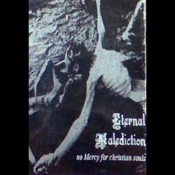 Eternal Malediction - No Mercy for Christian Souls