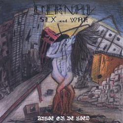Eternal Sex and War - Abuse or Be Used