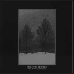 Ethereal Shroud - They Became the Falling Ash