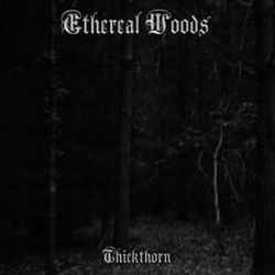 Ethereal Woods - Thickthorn
