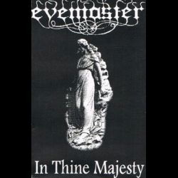 Evemaster - In Thine Majesty