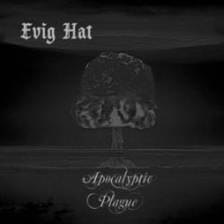 Evig Hat - Apocalyptic Plague