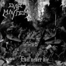 Evil Mayhem - Evil Never Die