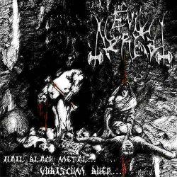 Evil Nerfal - Hail Black Metal... Vobiscum Buer...