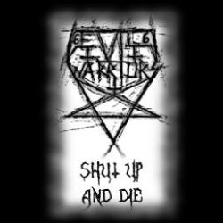 Evil Warriors - Shut Up and Die!