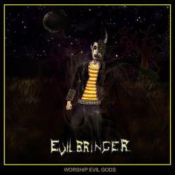 Evilbringer - Worship Evil Gods