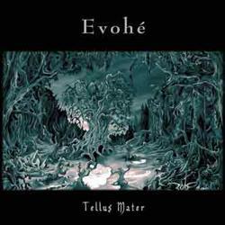 Evohé - Tellus Mater